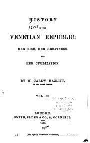 Cover of: History of the Venetian republic: her rise, her greatness, and her civilization.