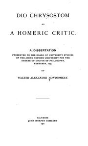 Dio Chrysostom as a Homeric critic .. by Montgomery, Walter Alexander