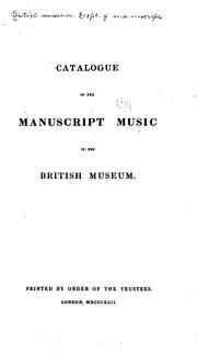 Cover of: Catalogue of the manuscript music in the British Museum. | British Museum. Department of Manuscripts.