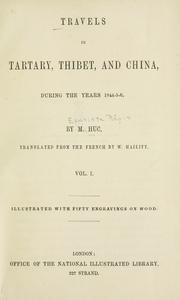 Cover of: Travels in Tartary, Thibet, and China: during the years 1844-5-6