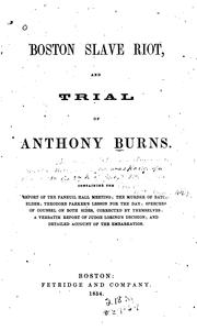 Cover of: Boston slave riot, and trial of Anthony Burns by