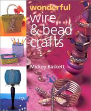 Cover of: Wonderful Wire & Bead Crafts (Jewelry Crafts)