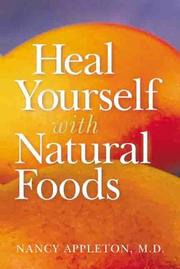 Cover of: Heal yourself with natural foods | Nancy Appleton
