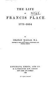 Cover of: life of Francis Place, 1771-1854. | Graham Wallas