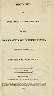 Cover of: Sketches of the lives of the signers of the Declaration of independence | Nathaniel Dwight