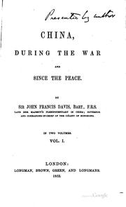 China, during the war and since the peace by Davis, John Francis Sir