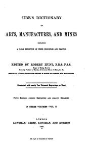 Cover of: Ures̓ dictionary of arts, manufactures, and mines