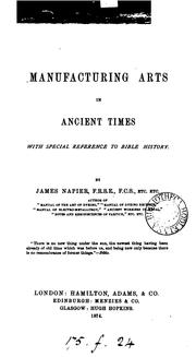 Cover of: Manufacturing arts in ancient times | James Napier