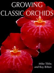 Cover of: Growing classic orchids | Mike Tibbs