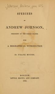 Cover of: Speeches of Andrew Johnson, President of the United States