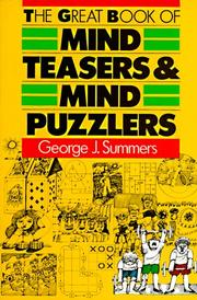 Cover of: The great book of mind teasers & mind puzzlers | George J. Summers