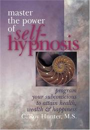 Cover of: Master the power of self-hypnosis