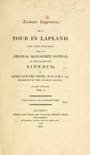 Cover of: Lachesis lapponica, or, A tour in Lapland: now first published from the original manuscript journal of the celebrated Linnæus