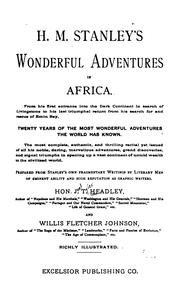 Cover of: H. M. Stanley's wonderful adventures in Africa: From his first entrance into the Dark continent in search of Livingstone, to his last triumphal return from his search for and rescue of Emin bey.