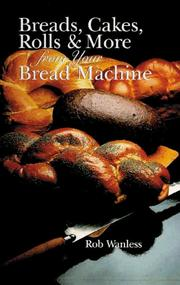Cover of: Breads, Cakes, Rolls & More from Your Bread Machine
