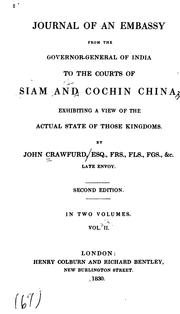 Cover of: Journal of an embassy from the Governor-General of India to the courts of Siam and Cochin China