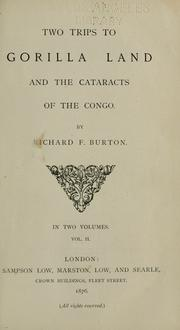 Cover of: Two trips to gorilla land and the cataracts of the Congo. | Sir Richard Burton