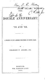 Cover of: The double anniversary: '76 and '63. A fourth of July address delivered at Quincy, Mass.