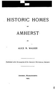 Cover of: Historic homes of Amherst | Alice M. Walker