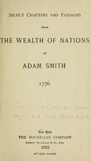 Cover of: Select chapters and passages from the Wealth of nations of Adam Smith, 1776