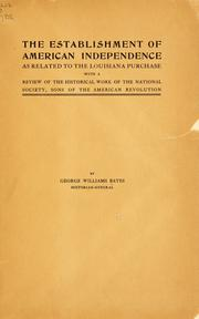 Cover of: establishment of American independence as related to the Louisiana Purchase | George Williams Bates