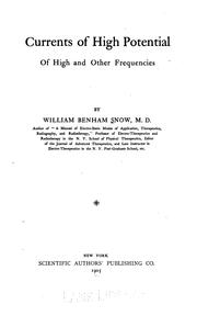 Currents of high potential of high and other frequencies by William Benham Snow