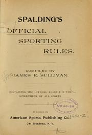 Cover of: Spalding's official sporting rules | James Edward Sullivan