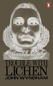 Cover of: Trouble with lichen. | John Wyndham
