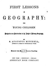 Cover of: First lessons in geography: for young children ; designed as an introduction to the author's Primary Geography