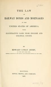 Cover of: law of railway bonds and mortgages in the United States of America. | Edward Lyman Short