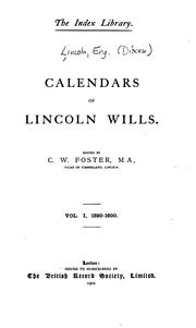 Calendars of Lincoln wills by Church of England. Diocese of Lincoln.