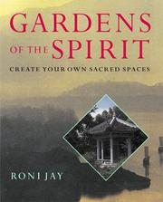 Cover of: Gardens Of The Spirit | Roni Jay