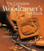 Cover of: The complete woodcarver's handbook
