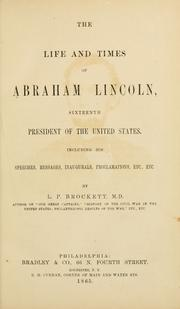 life and times of Abraham Lincoln, sixteenth president of the United States.