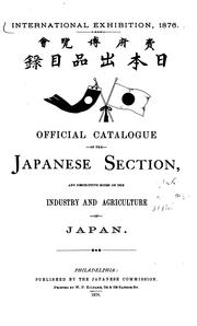 Cover of: Official catalogue of the Japanese section | Imperial Japanese Commission to the International Exhibition at Philadelphia, 1876.