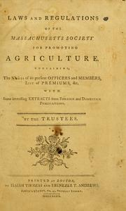 Cover of: Laws and regulations of the Massachusetts Society for Promoting Agriculture | Massachusetts Society for Promoting Agriculture.