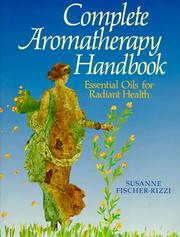 Cover of: Complete aromatherapy handbook | Susanne Fischer-Rizzi