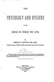 Cover of: physiology and hygiene of the house in which we live | Marcus P. Hatfield