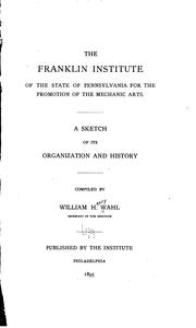 Cover of: Franklin institute of the state of Pennsylvania for the promotion of the mechanic arts. | William Henry Wahl