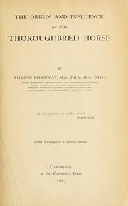 Cover of: The origin and influence of the thoroughbred horse | Ridgeway, William Sir