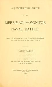 Cover of: A Comprehensive sketch of the Merrimac and Monitor naval battle, giving an accurate account of the most important naval engagement in the annals of war ... |
