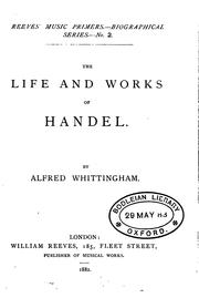 Cover of: life and works of Handel. | Alfred Whittingham