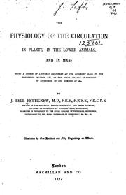 Cover of: The physiology of the circulation in plants | James Bell Pettigrew