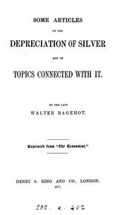 Cover of: Some articles on the depreciation of silver and on topics connected with it