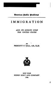 Cover of: Immigration and its effects upon the United States