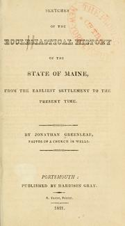 Cover of: Sketches of the ecclesiastical history of the state of Maine: from the earliest settlement to the present time