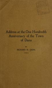 Cover of: Address at the one hundredth anniversary of the town of Dana | Richard H[enry] Dana