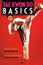 Cover of: Tae kwon do basics | Keith D. Yates