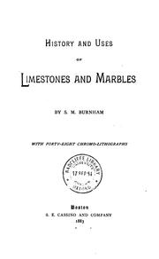 History And Uses Of Limestones And Marbles by S. M. Burnham