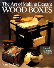 Cover of: The art of making elegant wood boxes | Tony Lydgate